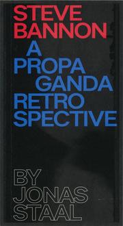 Steve Bannon - A Propaganda Retrospective by Jonas Staal