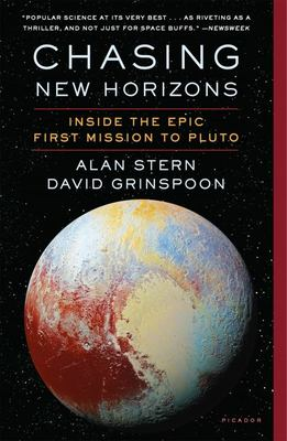 Chasing New Horizons - Inside the Epic First Mission to Pluto