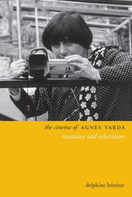 The Cinema of Agnes Varda: Resistance and Eclecticism