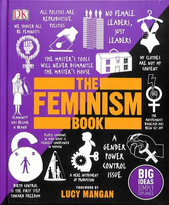 The Feminism Book (Big Ideas Simply Explained)