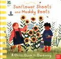 Sunflower Shoots and Muddy Boots: A Child's Guide to Gardening