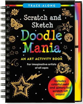 Scratch and Sketch Trace-Along Doodle Mania - An Art Activity Book for Imaginative Artists of All Ages