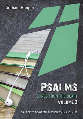 Psalms: Songs from the heart (Volume 3)