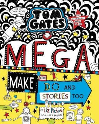 Mega Make and Do and Stories Too (Tom Gates #16)