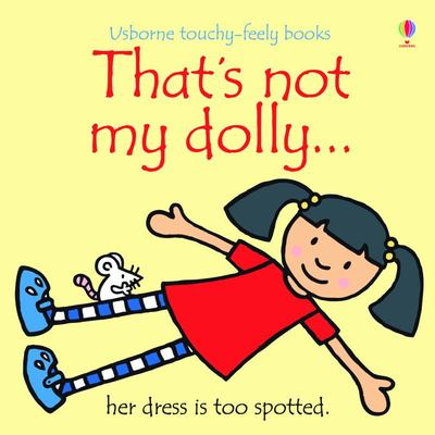 That's Not My Dolly (Usborne Touchy-Feely)