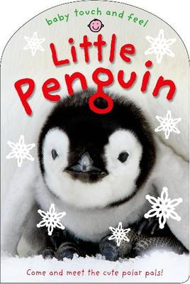 Little Penguin (Baby Touch and Feel)