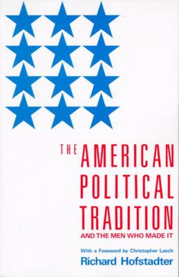 The American Political Tradition - And the Men Who Made It