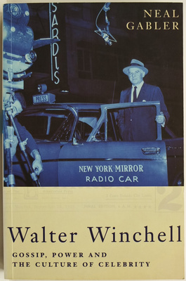 Walter Winchell - Gossip, Power and the Culture of Celebrity