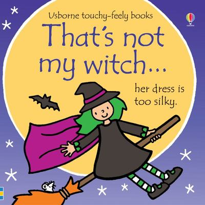 That's Not My Witch... (Usborne Touchy-Feely)