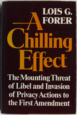 A Chilling Effect - The Growing Threat of Libel and Invasion of Privacy Actions to the First Amendment