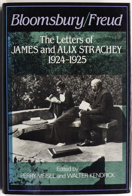 Bloomsbury/Freud: The Letters of James and Alix Strachey, 1924-1925