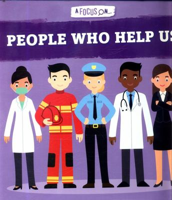 A Focus On... People Who Help Us