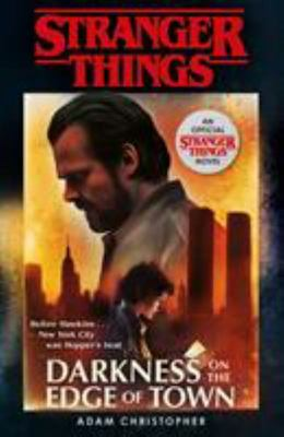 Stranger Things : Darkness on the Edge of Town (The Second Official Novel)