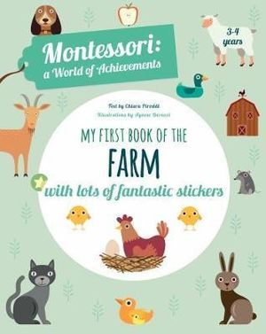 My First Book of the Farm: Montessori a World of Achievements
