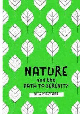 Nature and the Path to Serenity : Words of Inspiration