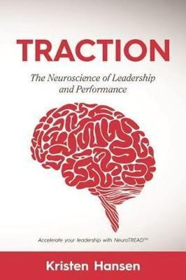 Traction: The Neuroscience of Leadership and Performance
