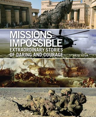 Missions Impossible - Extraordinary Stories of Daring and Courage
