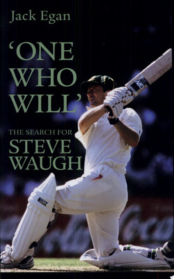 ONE WHO WILL :  THE SEARCH FOR STEVE WAUGH