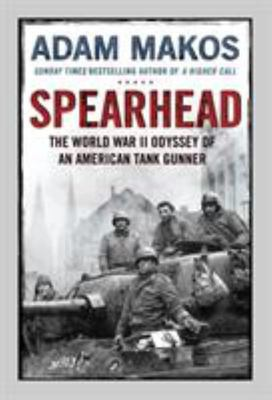 Spearhead: An American Tank Gunner, His Enemy and a Collision of Lives