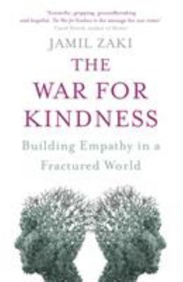 The War for Kindness - Building Empathy in a Fractured World