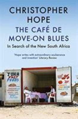 Café de Move-On Blues: In Search of the New South Africa (Cafe de Move on Blues)