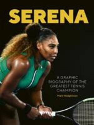 Serena: A Graphic Biography of Serena Williams