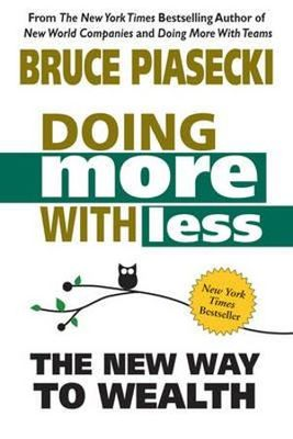 Doing More with Less - The New Way to Wealth