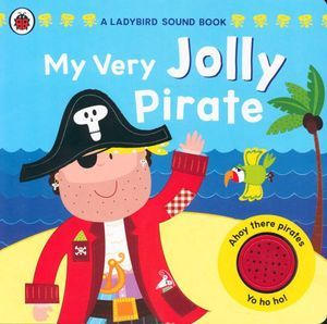 MY VERY JOLLY PIRATE LADYBIRD SOUND BOOK