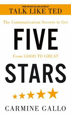 Five Stars - The Communication Secrets to Get from Good to Great
