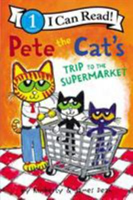 Pete the Cat's Trip to the Supermarket (My First I Can Read Book) (PB)