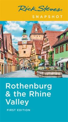 Rothenburg and the Rhine Valley - Rick Steves Snapshot 1st edition
