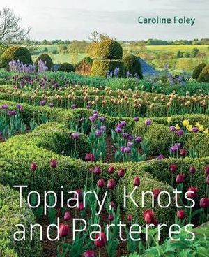 Knots and Parterres Topiary