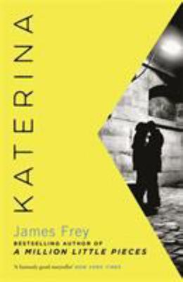 Katerina - The New Novel from the Author of the Bestselling a Million Little Pieces
