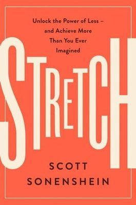 Stretch - Unlock the Power of Less-And Achieve More Than You Ever Imagined