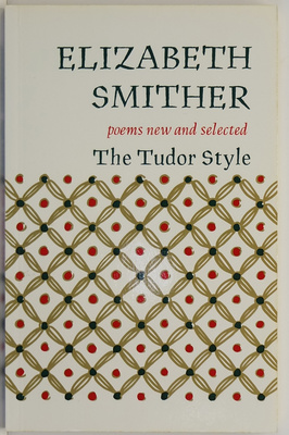 The Tudor Style: Poems New and Selected