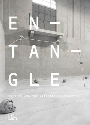 Entangle - Physics and the Artistic Imagination