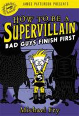 How to Be a Supervillain: Bad Guys Finish First