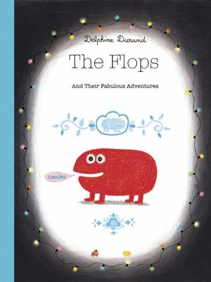 The Flops - And Their Fabulous Adventures