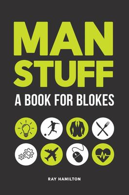 Man Stuff - A Book for Blokes