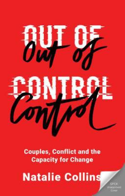 Out of Control - Couples, Conflict and the Capacity for Change