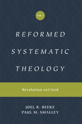 Reformed Systematic Theology, Volume 1 - Volume 1: Revelation and God