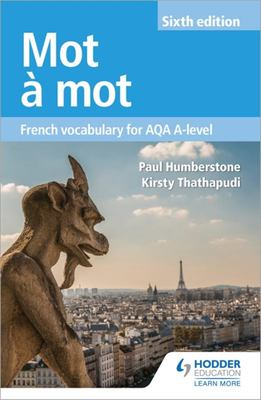 Mot à Mot - French Vocabulary for AQA A-Level