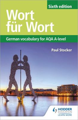 Wort Für Wort - German Vocabulary for AQA A-Level