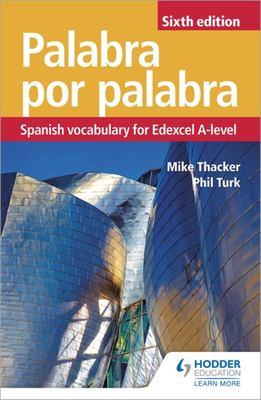 Palabra Por Palabra Sixth Edition: Spanish Vocabulary for Edexcel A-Level