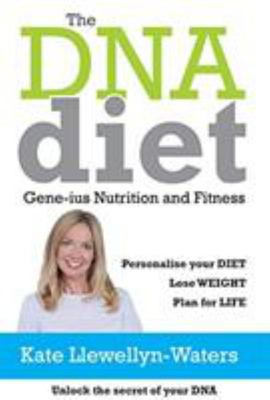 The DNA Diet - Gene-Ius Nutrition and Fitness