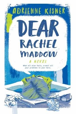 Dear Rachel Maddow - A Novel