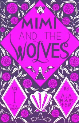Mimi and the Wolves Act I - The Dream