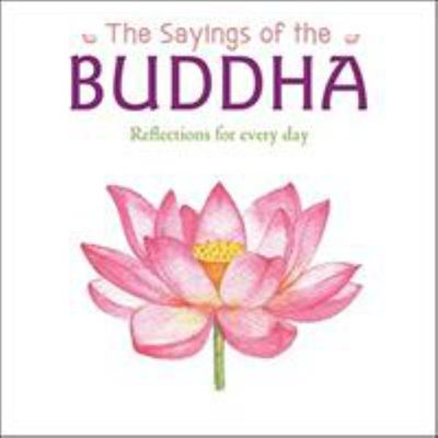 The Sayings of the Buddha - Reflections for Every Day