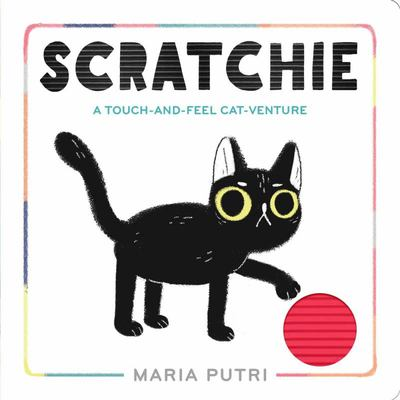 Scratchie: A Touch-and-Feel Cat-venture