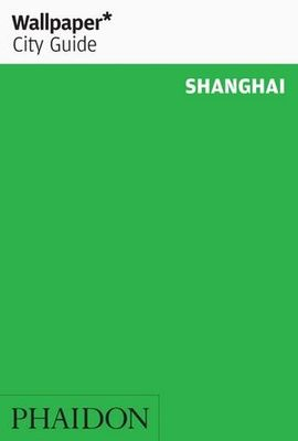 Wallpaper City Guide Shanghai 2017